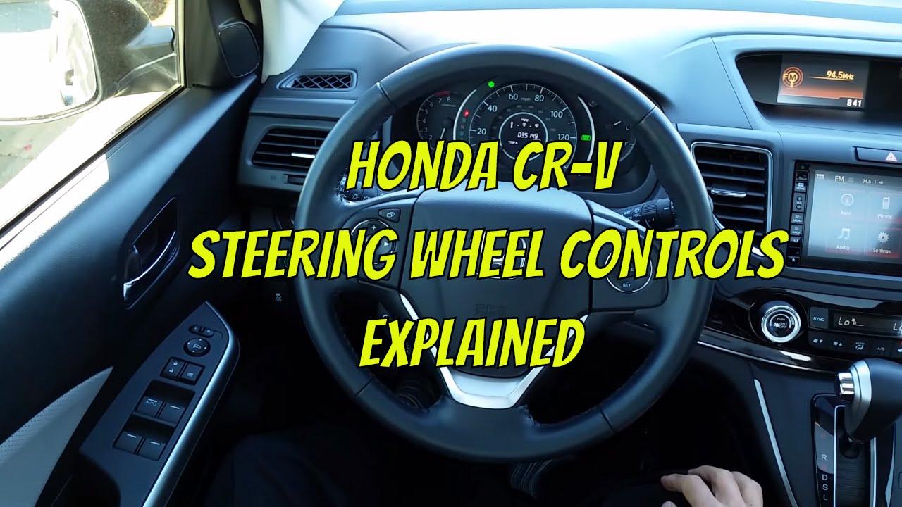 2015 Honda CRV Steering Wheel Controls Explained - YouTube