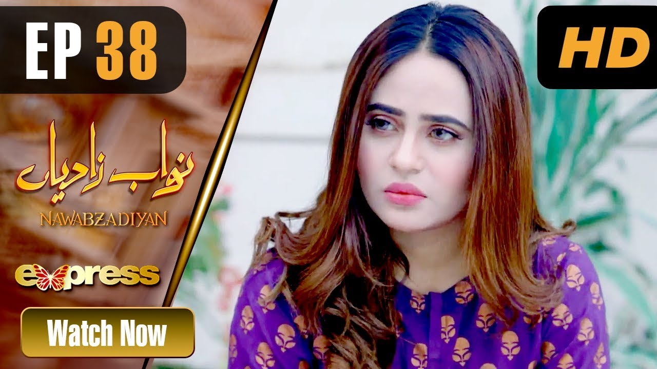 Nawabzadiyan - Episode 38 Express TV May 17