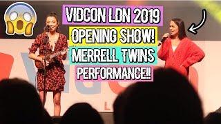 MERRELL TWINS LIVE PERFORMANCE AT VIDCON LDN!   VidCon London 2019   Inspiring Vanessa