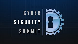 Inside Look: The Official Cyber Security Summit