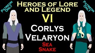 Heroes of Lore and Legend: Part VI - Corlys Velaryon (ASOIAF)