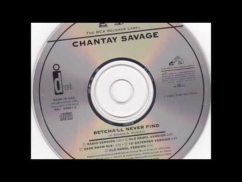 Chantay Savage - Betcha'll Never Find (Old Skool Extended Version)