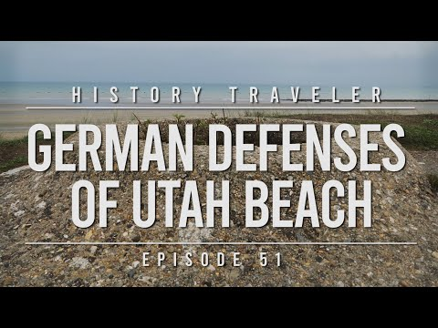 German Defenses of Utah Beach | History Traveler Episode 51