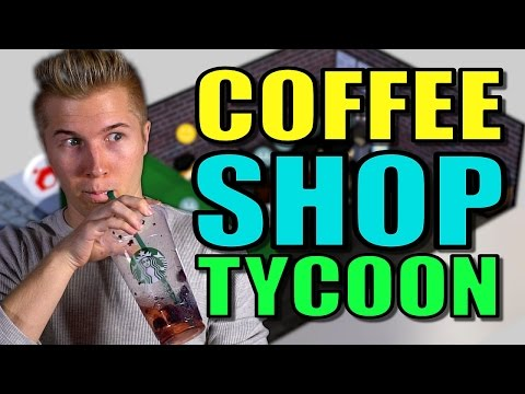 DREW'S CRACK COFFEE | Let's Play Coffee Shop Tycoon Gameplay - Part 1