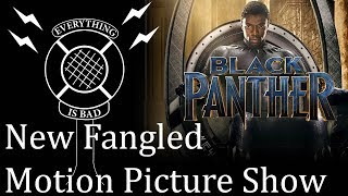 New Fangled Motion Picture Show - Black Panther