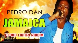 Pedro Dan - Jamaica [Cloud Lights Riddim] December 2016