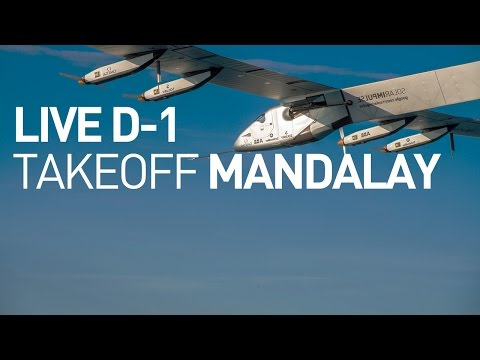 LIVE: Solar Impulse Airplane - D-1 Broadcast Flight From Myanmar to Chongqing