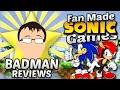 Fan Made Sonic Games - Badman