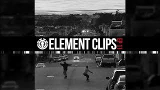 Element Clips #11 - San Francisco Hill Bombing and Street Missions
