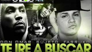 Farruko Ft. Don Omar & El Sujeto  Te Ire A Buscar (Official Mambo Remix) (Prod. By A&X)