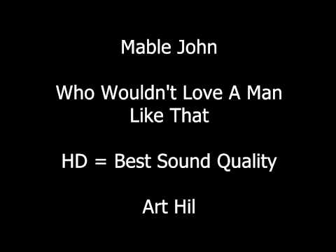 Mable John - Who Wouldn't Love A Man Like That