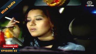 MISS INDIA TV SERIAL EPISODE 03 | SHILPA SHINDE | PAKHI HEGDE | DD National