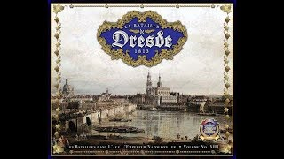 La Bataille de Dresde - Intro, history, order of battle and initial plans [25 August, 1813]