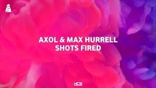 Axol & Max Hurrell - Shots fired (lyric video)