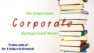 [NO COPYRIGHT] Background Music - 'Education' | Corporate Music