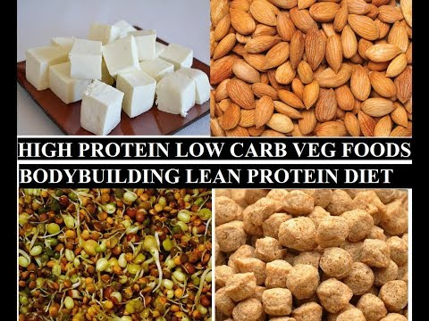 Top 7 HIGH PROTEIN LOW CARB VEGETARIAN FOOD FOR INDIAN BODYBUILDING LEAN PROTEIN FOODS