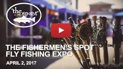 Fly Fishing Southern California - 2017 Fishermen's Spot Fly Fishing Expo