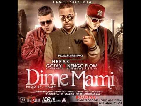 Nerak Ft. Gotay ''El Autentiko'' & Ñengo Flow - Dime Mami (Produced By Yampi)