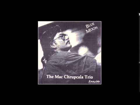 Mac Chrupcala Trio - Blue Moon