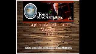 La Paternidad de la Oración 1 Jhon MacArthur & Henry Tolopilo