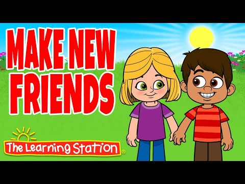 Make New Friends Song ❤ Friendship Song for Kids ❤ Brain Breaks & Kids Songs by The Learning Station