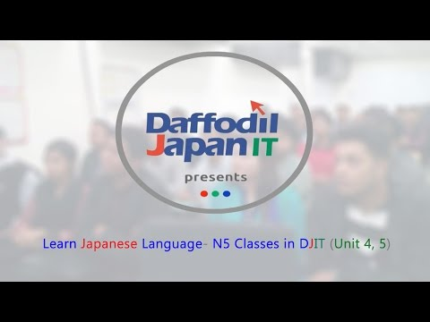 Learn Japanese Language- N5 Classes in DJIT (Unit 4, 5)