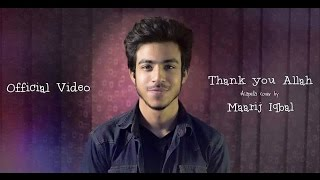 Maarij Iqbal - Thank You Allah (Maher Zain Cover)