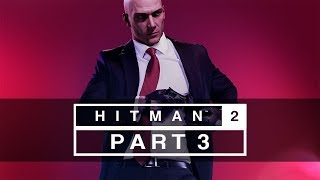 "Hitman 2 (2018) - Let's Play (All Mission Stories) - Part 3 - ""Santa Fortuna: Three-Headed Serpent"""