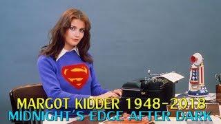 Margot Kidder 1948-2018