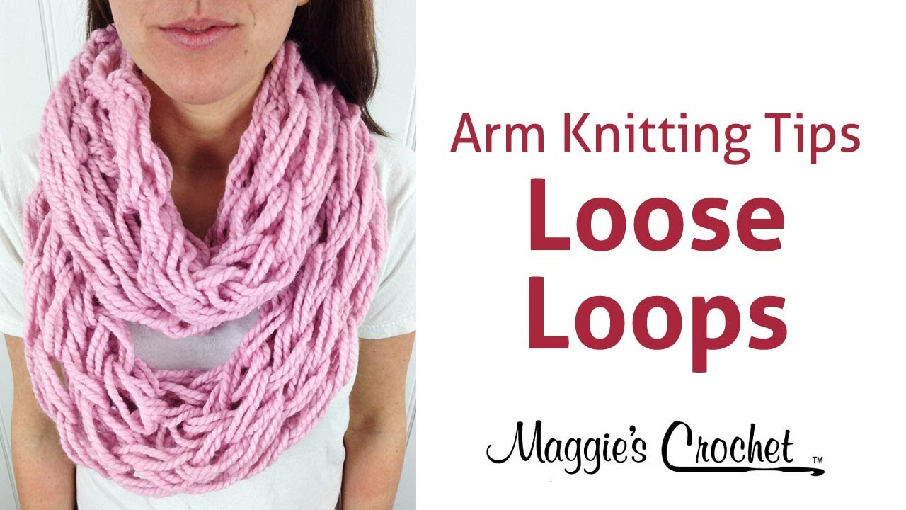 Arm Knitting Techniques : Maggie s arm knitting tips loose stitches for larger