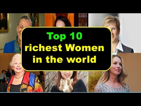 Top 10 richest women in the World ||| Forbes list 2018  |||  Richest women in the world