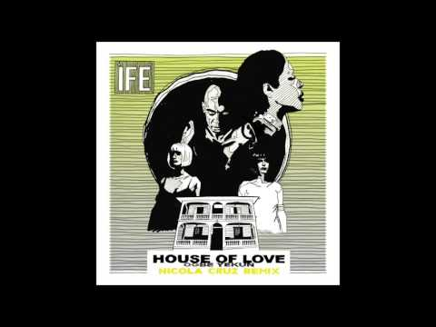 ÌFÉ - House of Love (Nicola Cruz Remix)