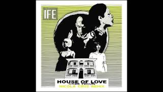 ÌFÉ - House of Love (Nicola Cruz Remix)