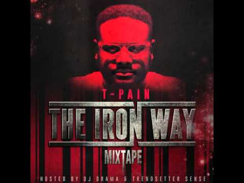 T-Pain - Booty butt ass (The Iron Way Mixtape)