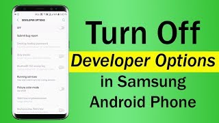How To Turn Off Developer Options in Samsung Android Phone