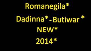 RomaneGila Dadinna-Butiwar New 2014