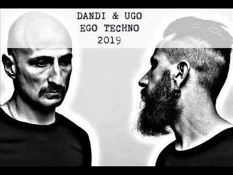 Dandi & Ugo - Ego Techno - Podcast 2019 - Video