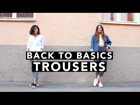 Back to Basics: Trousers