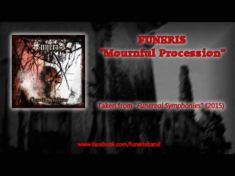 """Funeris """"Mournful Procession"""""""