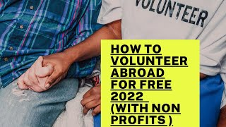 How to Volunteer abroad for free Volunteering abroad 2020