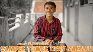 Deny Caknan - Sampek Tuwek || Galen Melandry