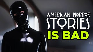 American Horror Stories Is REALLY Bad…