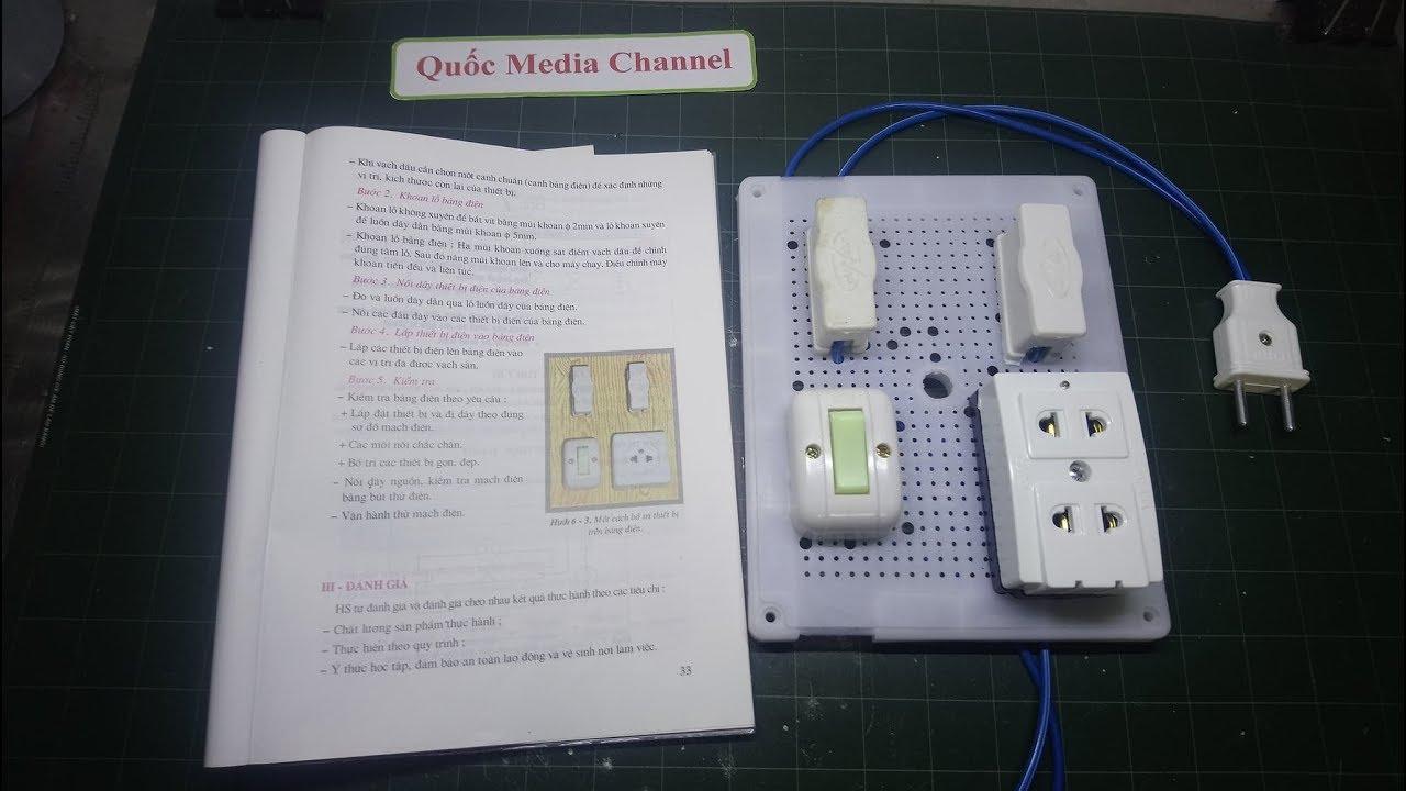 Hướng dẫn lắp ráp bảng điện đơn giản – Công nghệ 9, bài 6 – QMC.