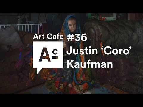 Art Cafe #36 - Justin 'Coro' Kaufman