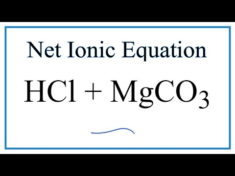 How To Write The Net Ionic Equation For HCl + MgCO3 = MgCl2 + CO2 + H2O
