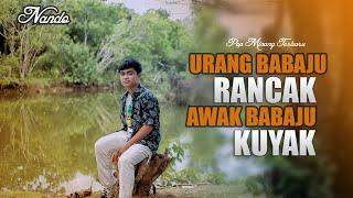 Lagu Minang Terbaru Nando Urang Babaju Rancak Awak Babaju Kuyak