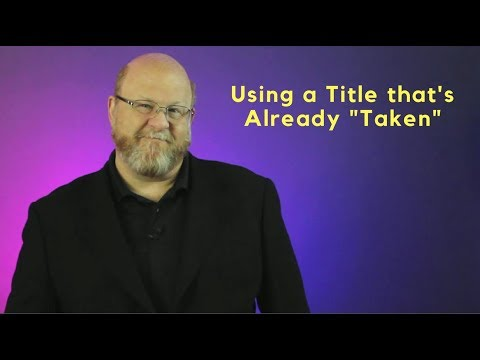 Using a Title that's Already Taken - Entertainment Law Asked & Answered