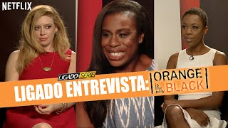 Ligado Entrevista Natasha Lyonne Samira Wiley e Uzo Aduba de Orange is the New Black
