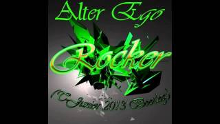 Alter Ego - Rocker (T-Junior 2013 Bootleg)