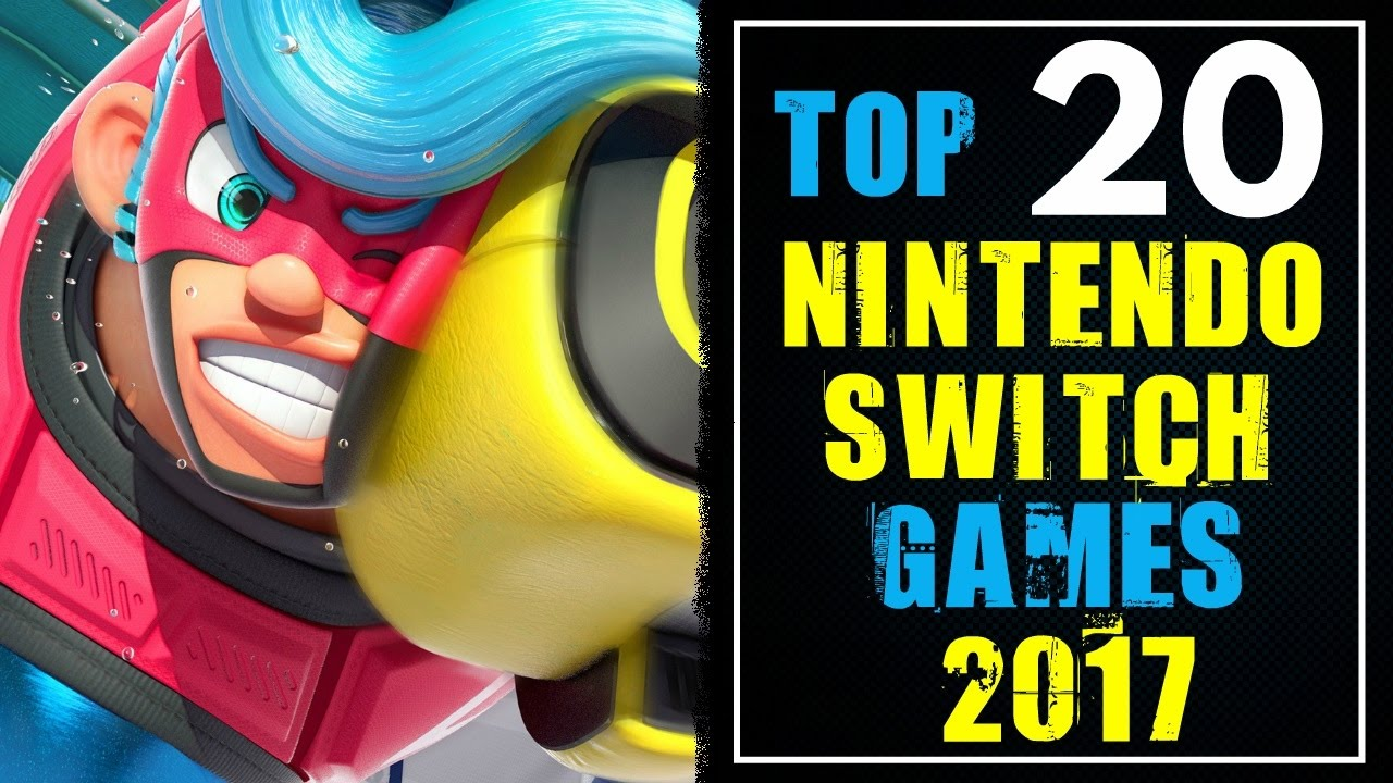 Top 20 Nintendo Switch Games 2017 And Beyond Must Play